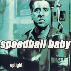 SPEEDBALL BABY - UPTIGHT