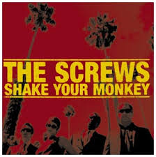 SCREWS - SHAKE YOUR MONKEY