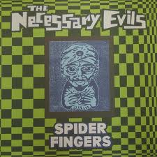 NECESSARY EVILS - SPIDER FINGERS