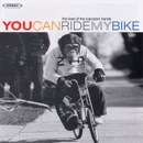ICE CREAM HANDS, THE - YOU CAN RIDE MY BIKE: THE BEST OF