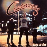 CASANOVAS, THE - ...KEEP IT HOT