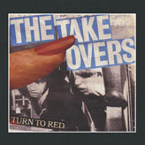 TAKEOVERS, THE - TURN TO RED