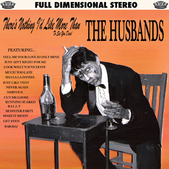 HUSBANDS - THERE'S NOTHING I'D LIKE MORE THAN TO SEE YOU DEAD