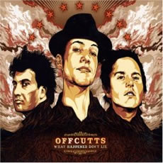 OFFCUTTS - WHAT HAPPENED DON'T LIE
