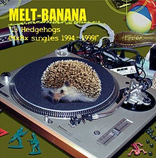 MELT BANANA - 13 HEDGEHOGS (MXBX SINGLES 1994 - 1999)