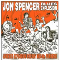 JON SPENCER BLUES EXPLOSION - JUKEBOX EXPLOSION