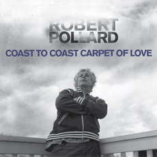 ROBERT POLLARD - COAST TO COAST