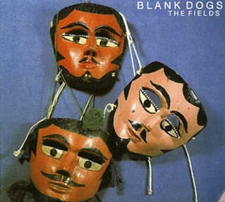 BLANK DOGS - THE FIELDS