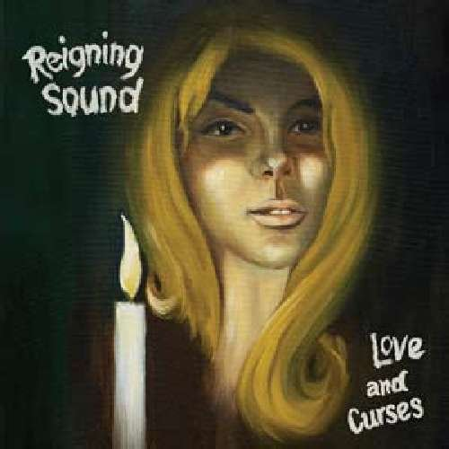 REIGNING SOUND - LOVE & CURSES