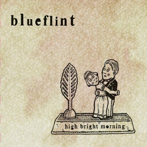 BLUEFLINT - HIGH BRIGHT MORNING