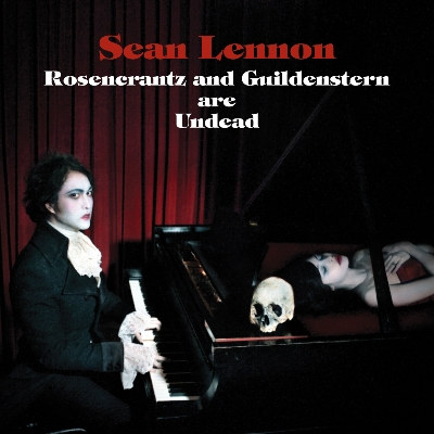 SEAN LENNON - ROSENCRANTZ AND GUILDENSTERN ARE UNDEAD