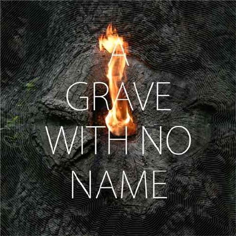 A GRAVE WITH NO NAME - MOUNTAIN DEBRIS