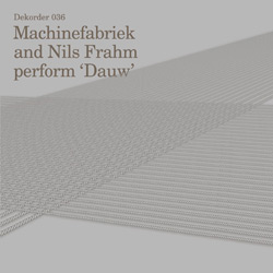 MACHINEFABRIEK / NILS FRAHM - DAUW