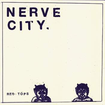 NERVE CITY - RED TOPS