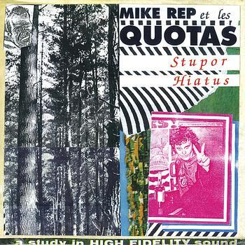 MIKE REP & THE QUOTAS - STUPOR HIATUS