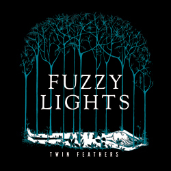 FUZZY LIGHTS - TWIN FEATHERS