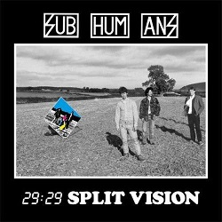 SUBHUMANS - 29:29 SPLIT VISION