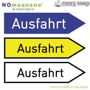 NO MEANS NO - ALL ROADS LEAD TO AUSFARHT
