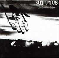 SUBHUMANS - FROM THE CRADLE TO GRAVE