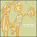 RAY BARBEE - IN FULL VIEW