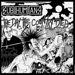 SUBHUMANS - THE DAY THE COUNTRY DIED