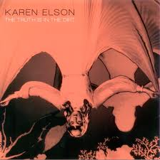 KAREN ELSON - THE TRUTH IS IN THE DIRT / SEASON OF THE WITCH