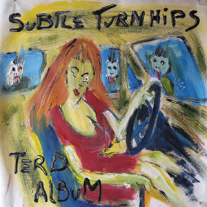 SUBTLE TURNHIPS - TERD