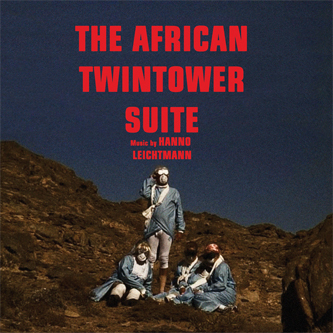 HANNO LEICHTMANN - THE AFRICAN TWINTOWERS SUITE