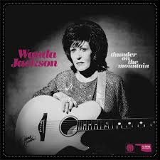 WANDA JACKSON - THUNDER ON THE MOUNTAIN / DUST ON THE BIBLE