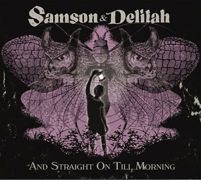 SAMSON & DELILAH - AND STRAIGHT ON TILL MORNING