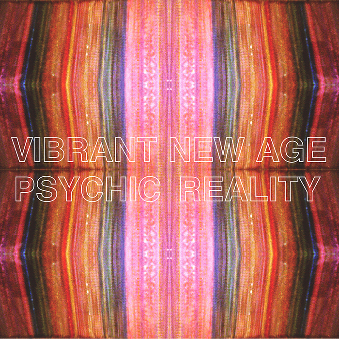 PSYCHIC REALITY - VIBRANT NEW AGE