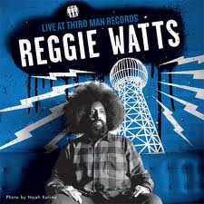REGGIE WATTS - LIVE AT THIRD MAN RECORDS