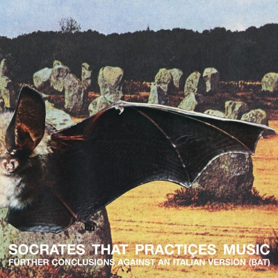 SOCRATES THAT PRACTICES MUSIC - FURTHER CONCLUSIONS AGAINST AN ITALIAN VERSION (BAT)
