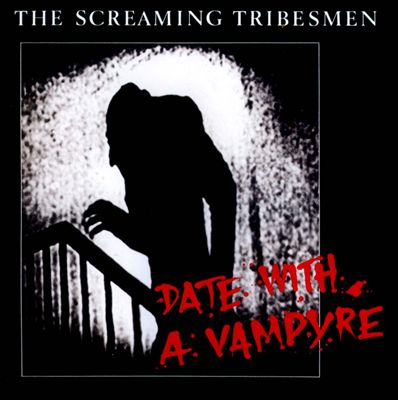 SCREAMING TRIBESMEN - DATE WITH A VAMPYRE / TOP OF THE TOWN