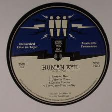 HUMAN EYE - LIVE AT THIRD MAN