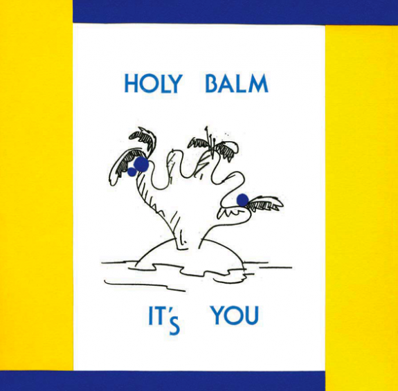HOLY BALMS - IT'S YOU