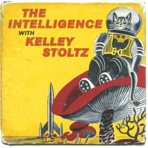 THE INTELLIGENCE W. KELLEY STOLTZ - (THEY FOUND ME IN THE BACK OF) THE GALAXY