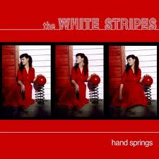 THE WHITE STRIPES - HANDSPRINGS / RED DEATH AT 6:14