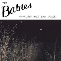 BABIES - MOONLIGHT MILE / PLACES