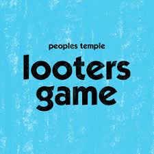 PEOPLE'S TEMPLE - LOOTER'S GAME / HIGHS AND LOWS