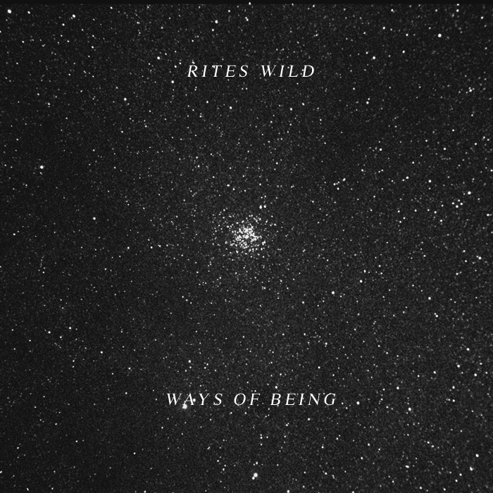 RITES WILD - WAYS OF BEING