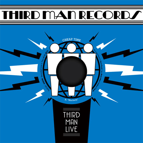 CHEAP TIME - LIVE AT THIRD MAN