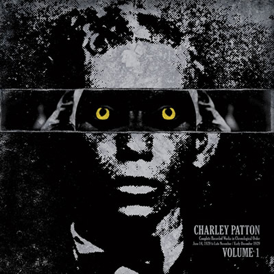 CHARLEY PATTON - COMPLETE RECORDED WORKS IN CHRONOLOGICAL ORDER VOL: 1