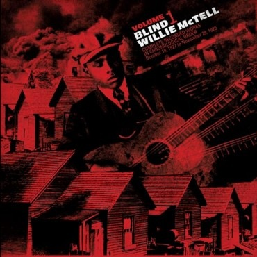 BLIND WILLIE MCTELL - COMPLETE RECORDED WORKS IN CHRONOLOGICAL ORDER VOL: 1