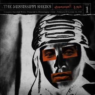 MISSISSIPPI SHEIKS - COMPLETE RECORDED WORKS IN CHRONOLOGICAL ORDER VOL: 1