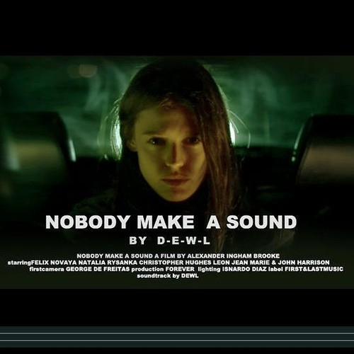 D-E-W-L - NOBODY MAKE A SOUND