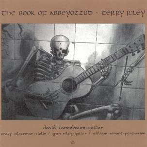 TERRY RILEY - BOOK OF ABBEYOZZUD