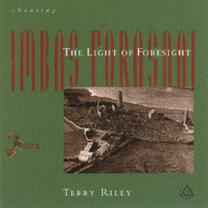TERRY RILEY - CHANTING THE LIGHT FORESIGHT