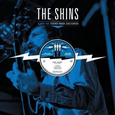 THE SHINS - THE SHINS LIVE AT THIRD MAN RECORDS