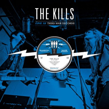 THE KILLS - THE KILLS LIVE AT THIRD MAN RECORDS